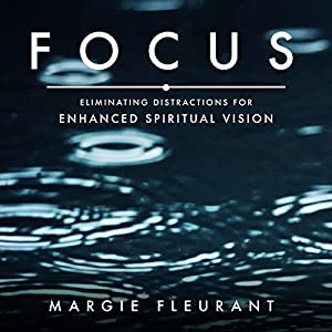 Focus: Eliminating Distractions for Enhanced Spiritual Vision Audiobook