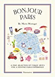 Bonjour Paris: The Bonjour City Map-Guides
