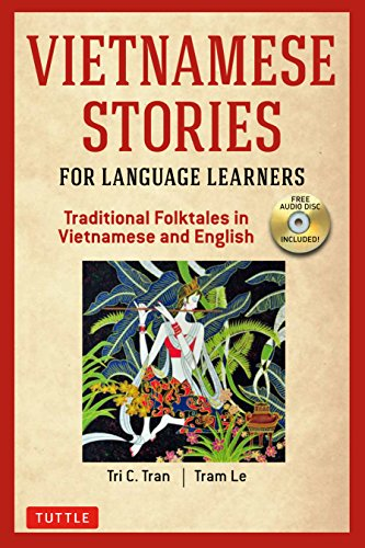 Vietnamese Stories for Language Learners: Traditional Folktales in Vietnamese and English Text (Free Audio Disc - In Tri English