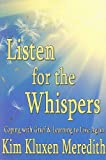 Listen for the Whispers, Kim Kluxen Meredith, 193498048X