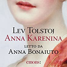 Anna Karenina Audiobook by Lev Tolstoj Narrated by Anna Bonaiuto