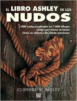 El Libro De Ashley De Los Nudos por Clifford W. Ashley epub
