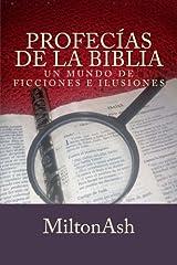 Profecias de la Biblia: Un mundo de ficciones e ilusiones (Spanish Edition) Paperback