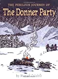 The Perilous Journey of the Donner Party, Marian Calabro, 0395866103