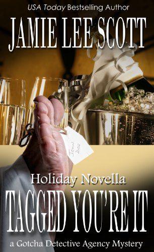 Tagged, You're It: A Gotcha Detective Agency Holiday Novella (Gotcha Detective Agency ()