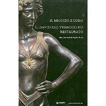 Il bronzo e l'oro. Il David del Verrocchio restaurato