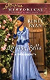Loving Bella, Renee Ryan, 0373828365