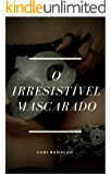 O IRRESISTÍVEL MASCARADO
