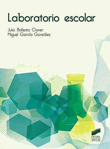 Descargar Libro Laboratorio Escolar Julio/garcía González, Miguel Ballesta Claver