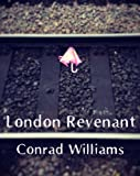 Front cover for the book London Revenant by Conrad Williams