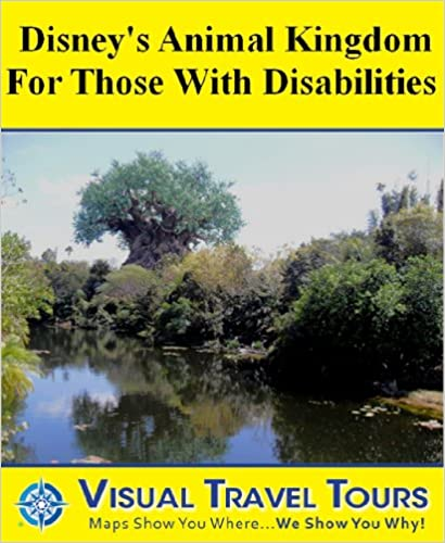 DISNEY ANIMAL KINGDOM WITH DISABILITIES - A Self-guided Tour