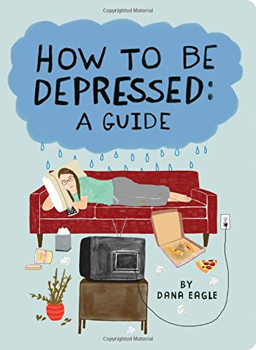 How to Be Depressed: A Guide cover