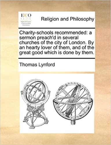 Book Charity-schools recommended: a sermon preach'd in several churches of the city of London. By an hearty lover of them, and of the great good which is done by them.