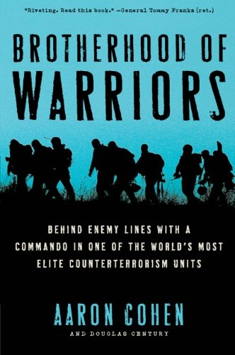 Brotherhood of Warriors: Behind Enemy Lines with a Commando in One of the World's Most Elite Counterterrorism Units (Best Commando Units In The World)