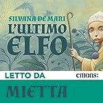 L'ultimo elfo | Silvana De Mari