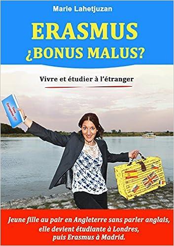 Amazon Fr Erasmus Bonus Malus Partir Vivre A L Etranger Seul Ou