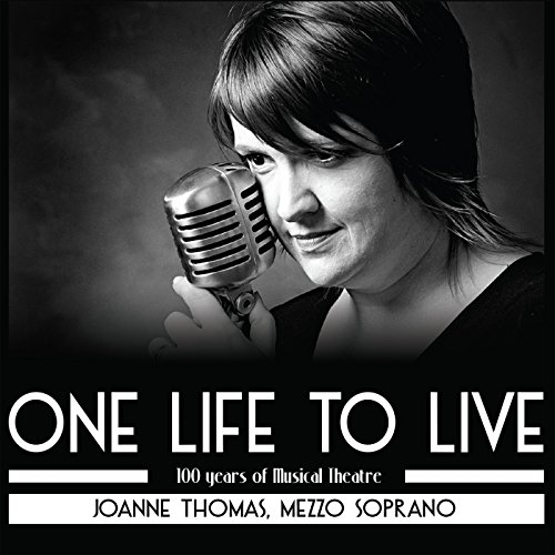 One Life to Live - 100 Years of Musical Theatre