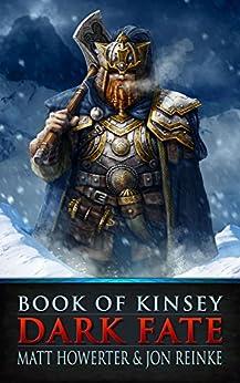 Book of Kinsey: Dark Fate (The Dark Fate Chronicles 2) by [Howerter, Matt, Reinke, Jon]
