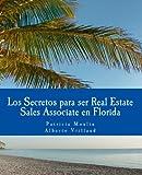 Los Secretos Para Ser Real Estate Sales Associate en Florida, Patricia Moulin and Alberto Vrillaud, 1461172519