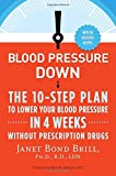 img - for Blood Pressure Down: The 10-Step Plan to Lower Your Blood Pressure in 4 Weeks--Without Prescription Drugs book / textbook / text book