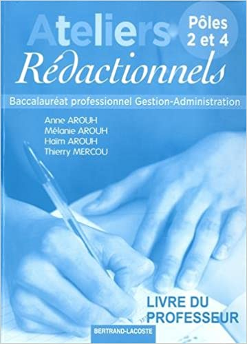 En ligne téléchargement Ateliers rédactionnels Pôle 2 et 4. Bac Pro Gestion Administration : Livre du professeur pdf