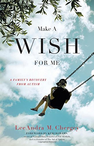 Make a Wish for Me: A Family's Recovery from Autism