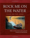 Rock Me on the Water, Renny Russell, 0976053918