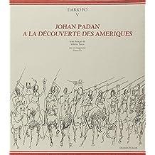 DARIO FO T.05 : JOHAN PADAN, À LA DÉCOUVERTE DES AMÉRIQUES