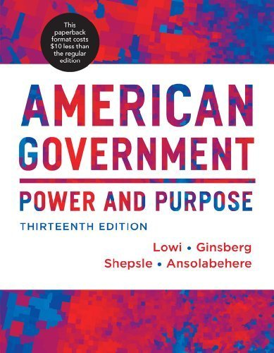American Government: Power and Purpose (Brief Thirteenth Edition) Paperback - December 19, 2013 (American Government Power And Purpose Brief 13th Edition)