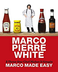 Marco Made Easy: A Three-Star Chef Makes It Simple. Marco Pierre White