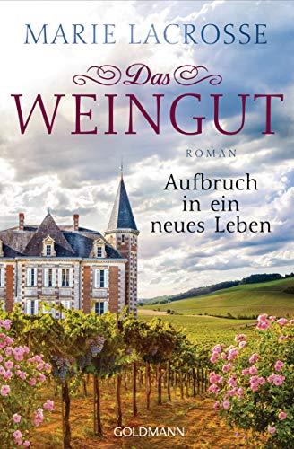 Das Weingut. Aufbruch in ein neues Leben: Das Weingut 2 - Roman (German Edition)
