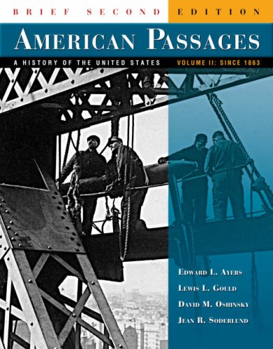 American Passages: A History of the United States, Volume 2: Since 1863, Brief