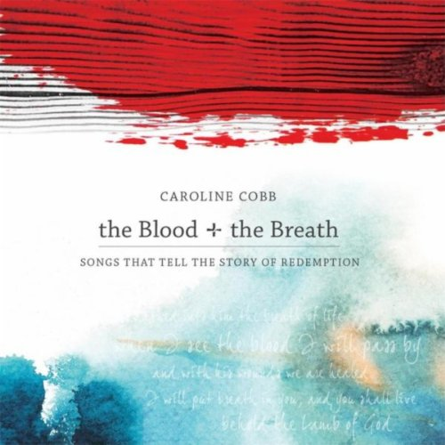 The Blood + the Breath: Songs ...