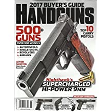 HAND GUNS MAGAZINE , 2017 BUYER'S GUIDE ( 500 + GUNS OVER 900 MODELS ) # 188