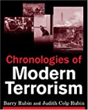 Chronologies of Modern Terrorism, Rubin, Barry A. and Rubin, Judith Colp, 0765620472