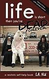 Life Is Short, Then You're Dead Forever, LA Nik, 0988789809