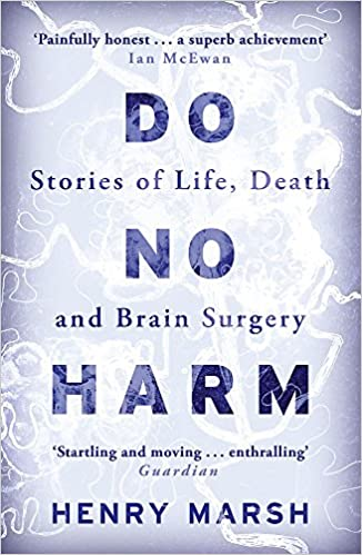 Image result for do no harm stories of life death and brain surgery by henry marsh
