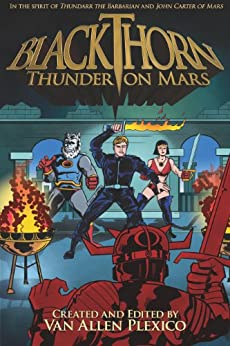 Blackthorn: Thunder on Mars by [Watson, I. A. , Palmer, James , Nash, Bobby, Taylor, Sean , Bousquet, Mark, Crowe, Joe, Plexico, Van Allen]