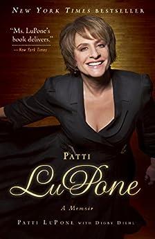 Patti LuPone: A Memoir by [Lupone, Patti]