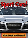 Sports Cars! Learn About Sports Cars and Enjoy Colorful Pictures - Look and Learn! (50+ Photos of Sports Cars)