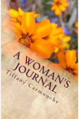 By Tiffany Carmouche A Woman's Journal: What's Next? (1st Frist Edition) [Paperback] Paperback