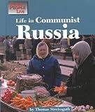 Life in Communist Russia, Thomas Streissguth, 1560063785