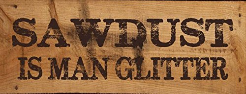 Sawdust is Man Glitter Metal Sign, Garage Décor, Man Cave Mens Garage Sign