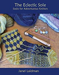 The Eclectic Sole; Socks for Adventurous Knitters