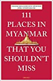 111 Places in Myanmar That You Shouldn t Miss (111 Places in .... That You Must Not Miss)