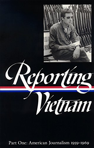 Reporting Vietnam, Part 1: American Journalism, 1959-1969 (Library of America) Milton J. Bates