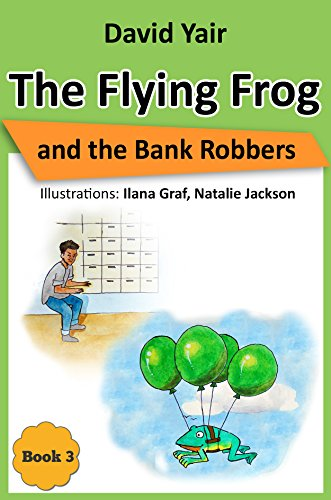 The Flying Frog And The Bank Robbers by David Yair ebook deal
