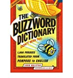 img - for [(The Buzzword Dictionary: 1,000 Phrases Translated from Pompous to English)] [Author: John Walston] published on (September, 2006) book / textbook / text book