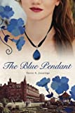 img - for The Blue Pendant: The Sackville Hotel Trilogy Book 1 Historical Novel and Love Story book / textbook / text book
