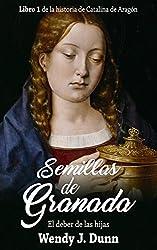 Semillas de Granada: El deber de las hijas (Spanish Edition)